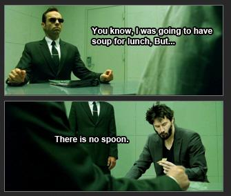 No spoon...